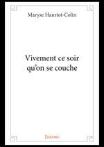 Vente Livre Numérique : Vivement ce soir qu'on se couche  - Maryse Hanriot-Colin