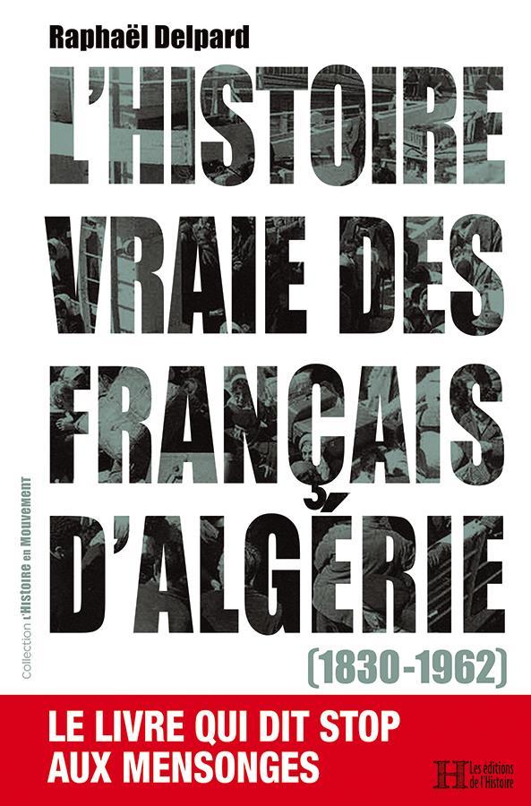 L'histoire vraie des Français d'Algérie (1830-1962)