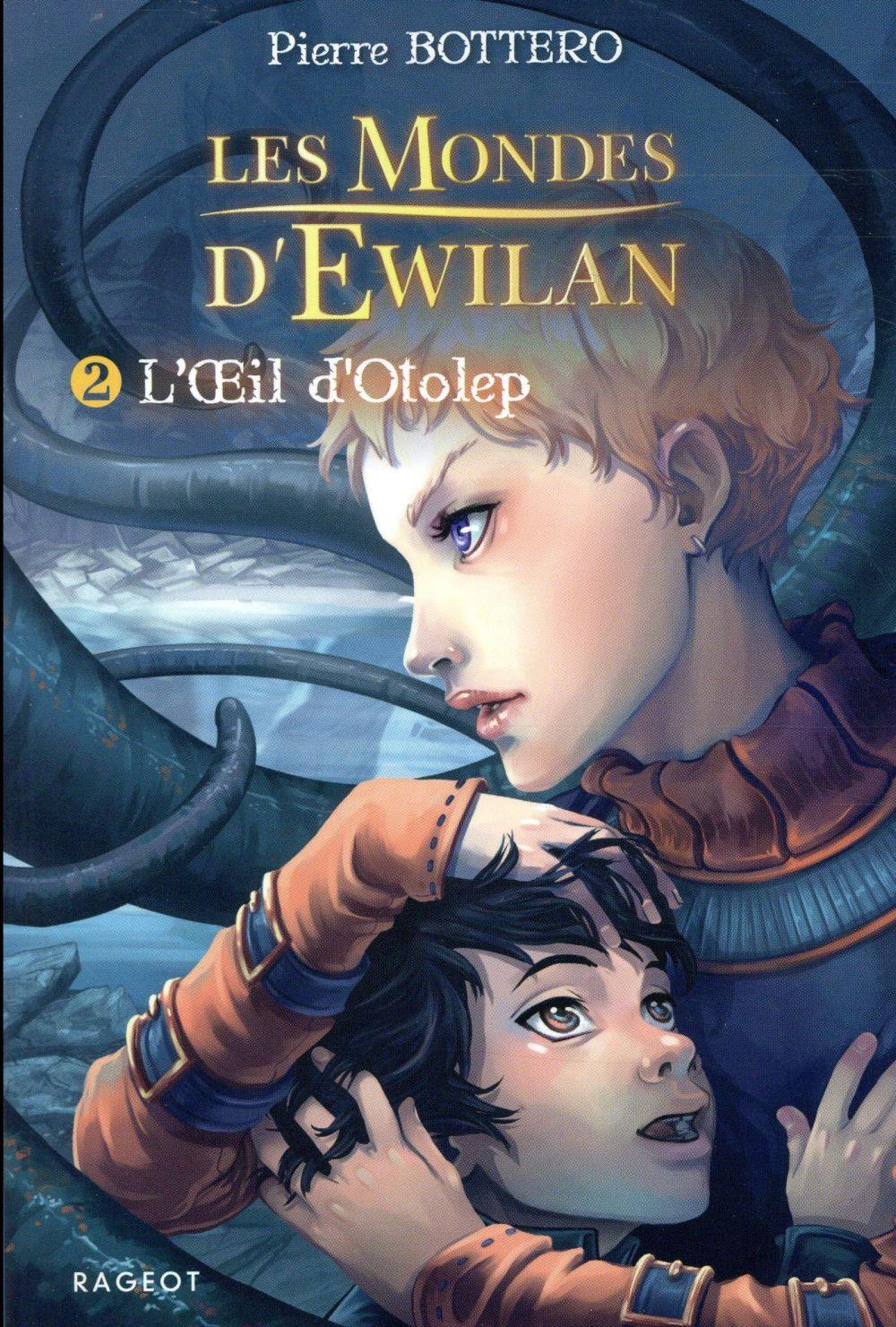 EWILAN - T02 - L'OEIL D'OTOLEP - LES MONDES D'EWILAN