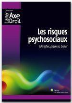 Les risques psychosociaux ; identifier, prévenir, traiter