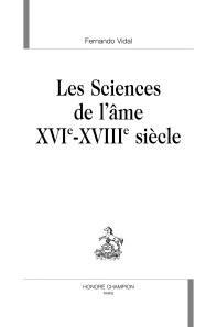Les sciences de l'ame, xvi-xviii siècle