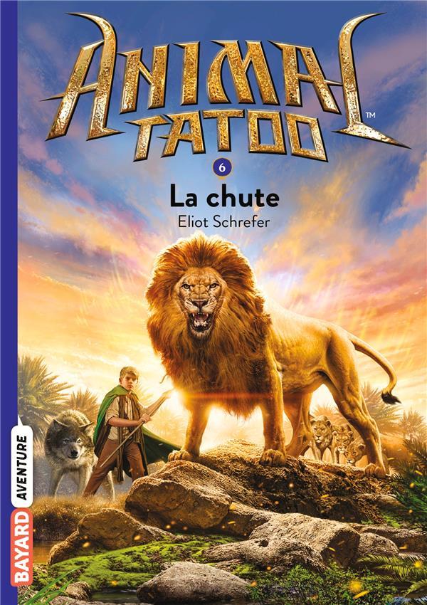 ANIMAL TATOO POCHE SAISON 1, TOME 06 - LA CHUTE SCHREFER ELIOT