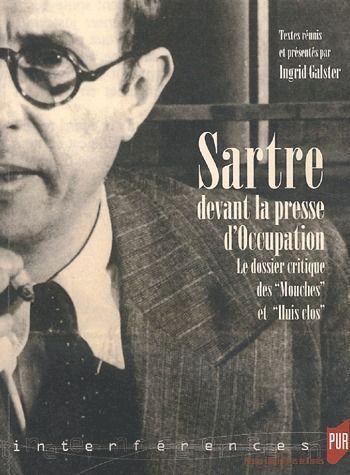 Sartre devant la presse d'occupation ; le dossier critique des mouches et de huis-clos