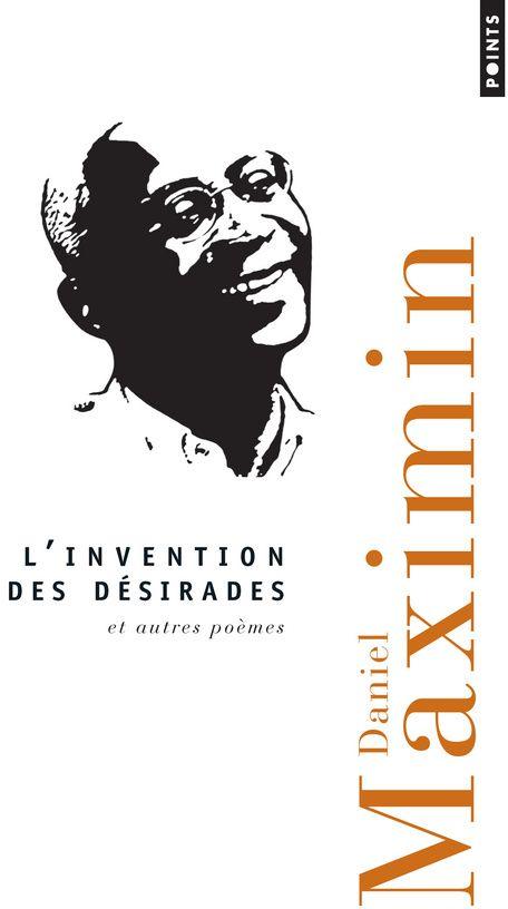 L'invention des désirades ; et autres poèmes
