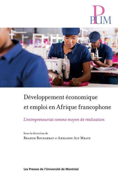 Développement économique et emploi en Afrique francophone ; l'entrepreneuriat comme moyen de réalisation
