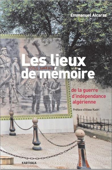 Les lieux de la mémoire de la guerre d'indépendance algérienne