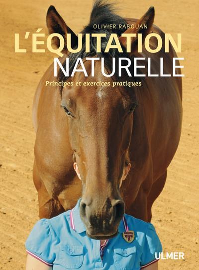 L'Equitation Naturelle ; Principes Et Exercices Pratiques