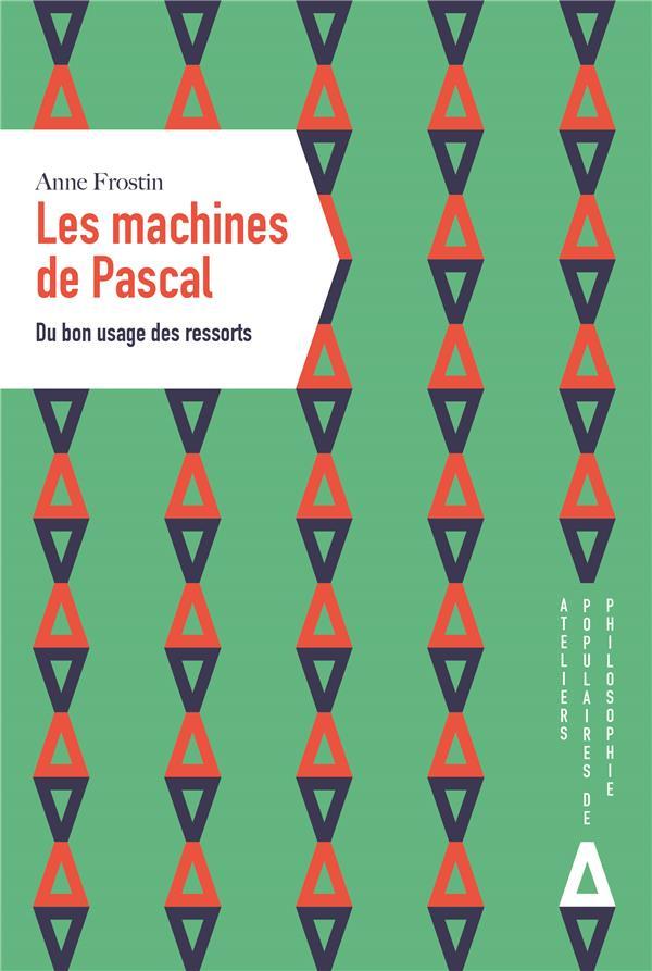 LES MACHINES DE PASCAL. DU BON USAGE DES RESSORTS