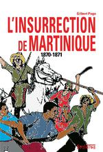 Couverture de L'insurrection de martinique (1870-1871)