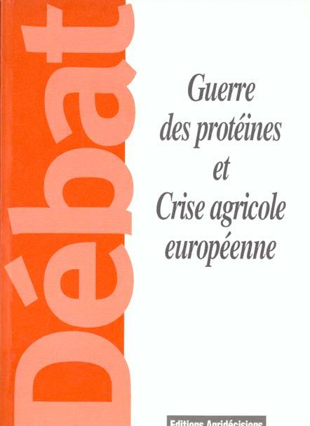 Guerre des proteines et crise agricole europeenne