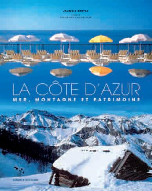 La Côte d'Azur ; mer, montagne et patrimoine