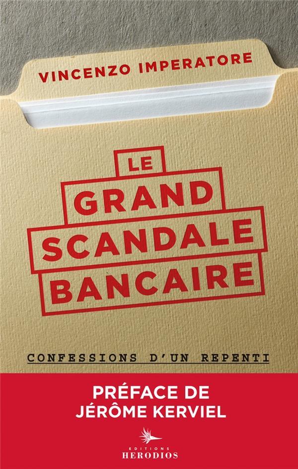 Le grand scandale bancaire ; confessions d'un repenti