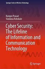 Cyber Security: The Lifeline of Information and Communication Technology  - Vandana Rohokale - Ramjee Prasad