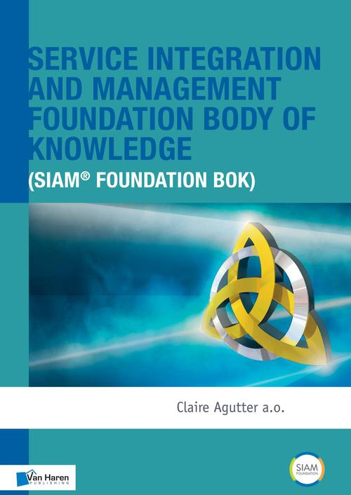 Service integration and management foundation body of knowledge (SIAM® foundation bok)