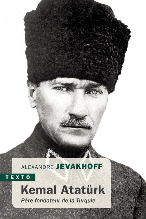 Atatürk ; fondateur de la Turquie moderne
