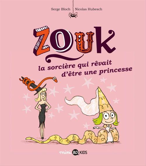 Zouk T.5 ; la sorcière qui rêvait d'être une princesse