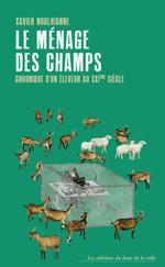 Couverture de Menage Des Champs (Le) - Chronique D'Un Eleveur Au Xxie Siecle