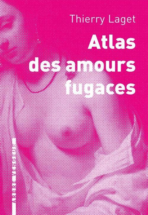 Atlas des amours fugaces