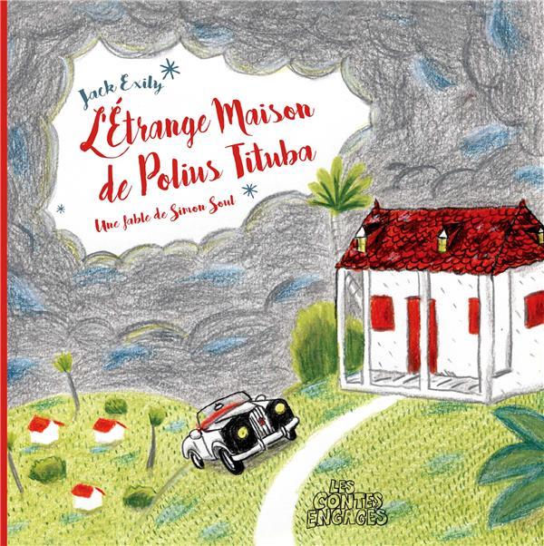 L'étrange maison de Polius Tituba ; conte de Noël