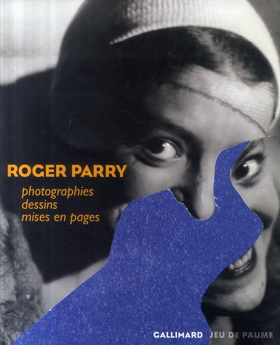 Roger Parry ; photographies, dessins et mises en page