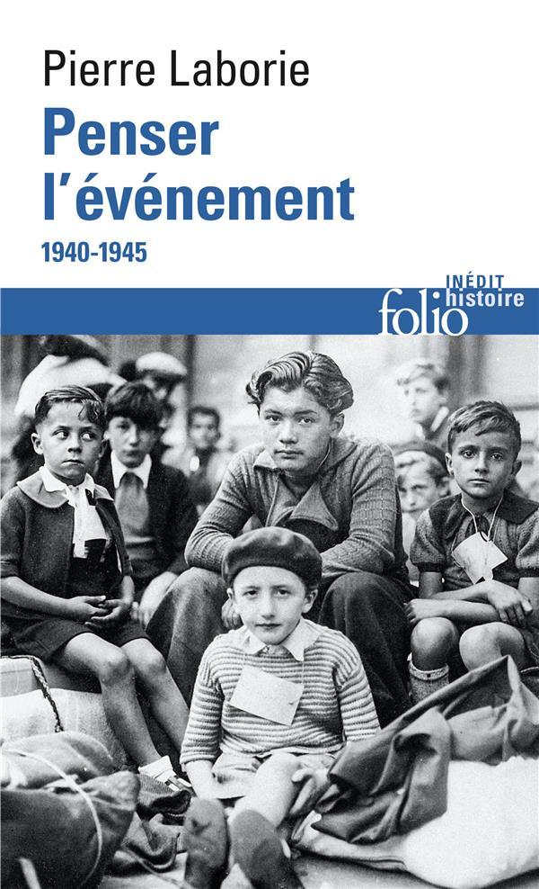 Penser l'événement ; 1940-1945