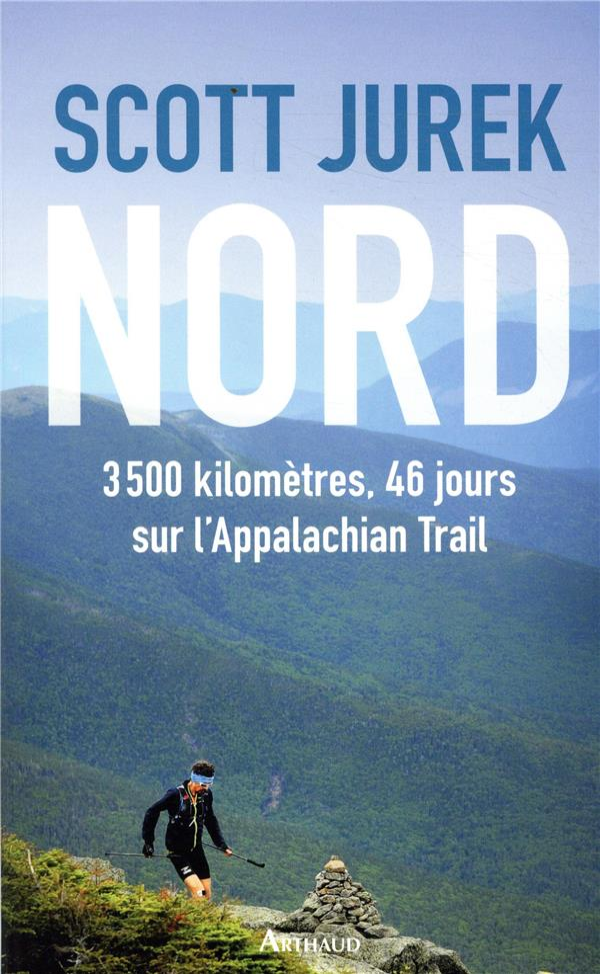 NORD  -  3500 KILOMETRES, 46 JOURS SUR L'APPALACHIAN TRAIL