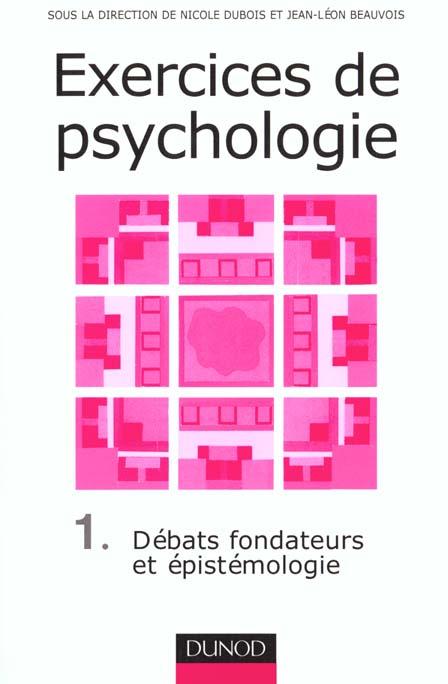 Exercices De Psychologie T.1 ; Debats Sur Les Fondateurs De L'Epistemologie