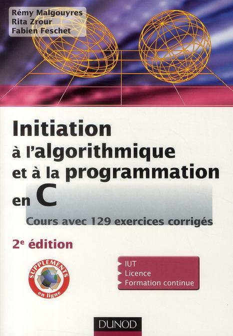 Initiation A L'Algorithmique Et A La Programmation En C ; Avec 128 Exercices Corriges (2e Edition)