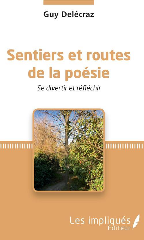 Sentiers et routes de la poésie ; se divertir et réflechir