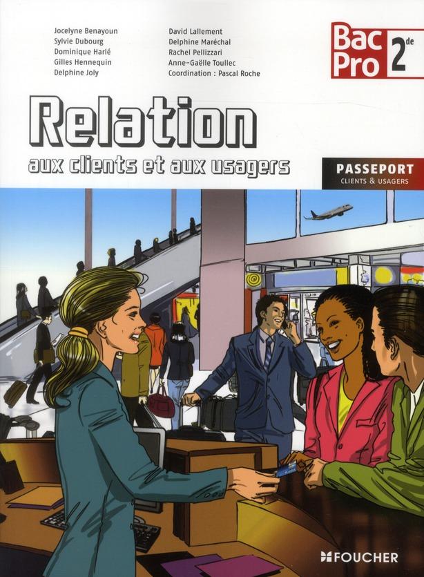Relation Aux Clients Et Aux Usagers ; 2nde Bac Pro ; Livre De L'Eleve