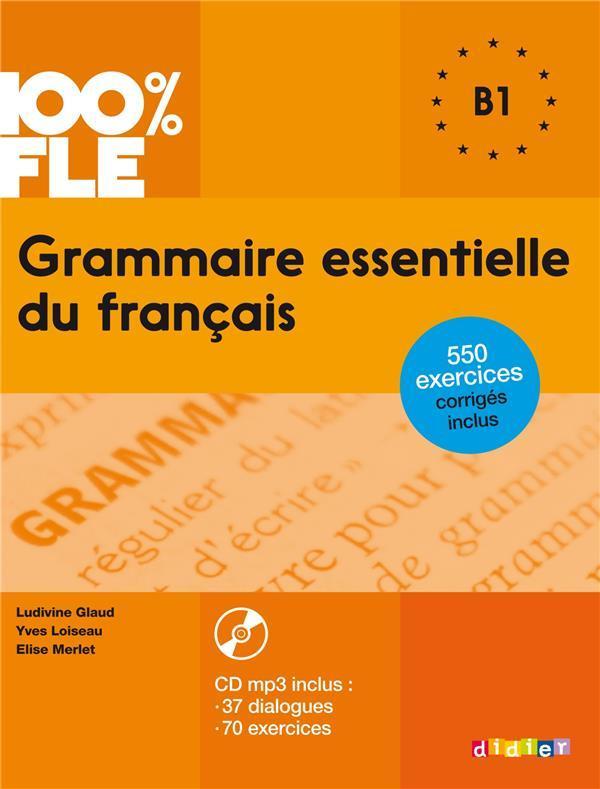 100% FLE  -  GRAMMAIRE ESSENTIELLE DU FRANCAIS  -  B1 (EDITION 2015)  MERLET, ELISE