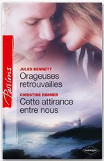 Vente Livre Numérique : Orageuses retrouvailles - Cette attirance entre nous  - Jules Bennett - Christine Rimmer