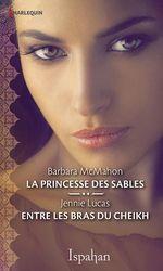 Vente EBooks : La princesse des sables - Entre les bras du cheikh  - Barbara McMahon - Jennie Lucas