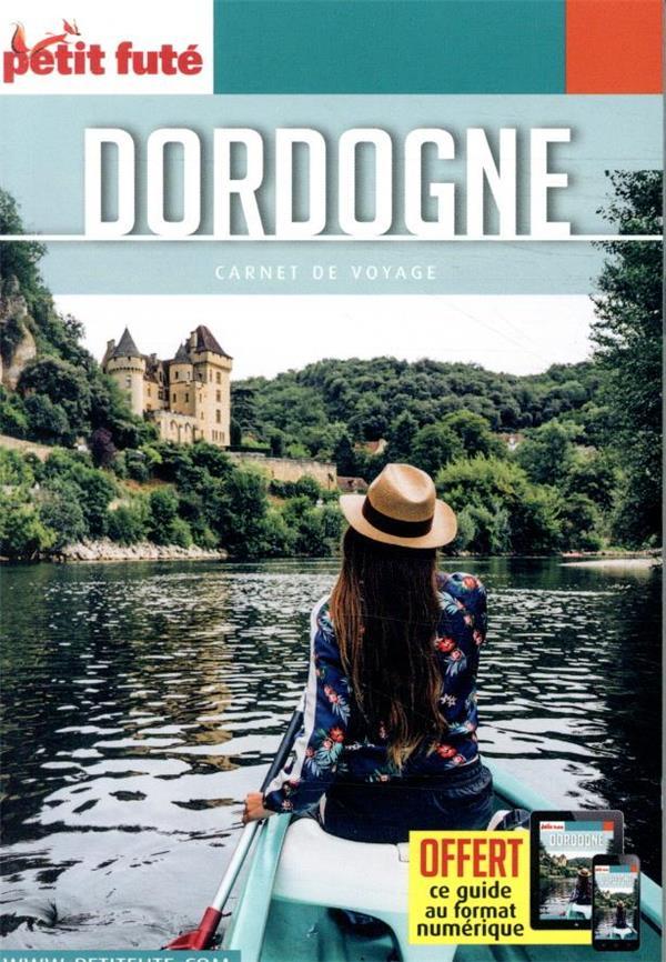 GUIDE PETIT FUTE ; CARNETS DE VOYAGE ; Dordogne (édition 2021)