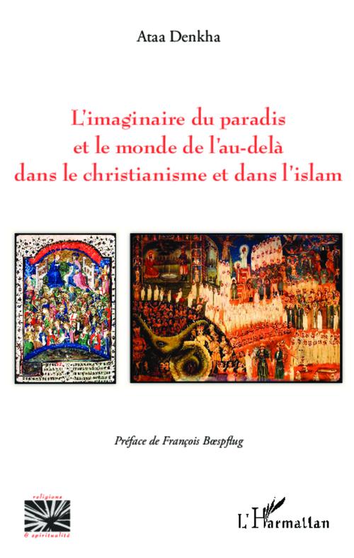 L'imaginaire du paradis et le monde de l'au dela dans le christianisme et dans l'islam