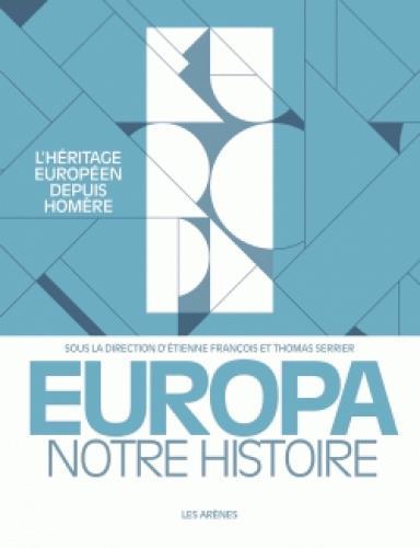 Europa ; notre histoire