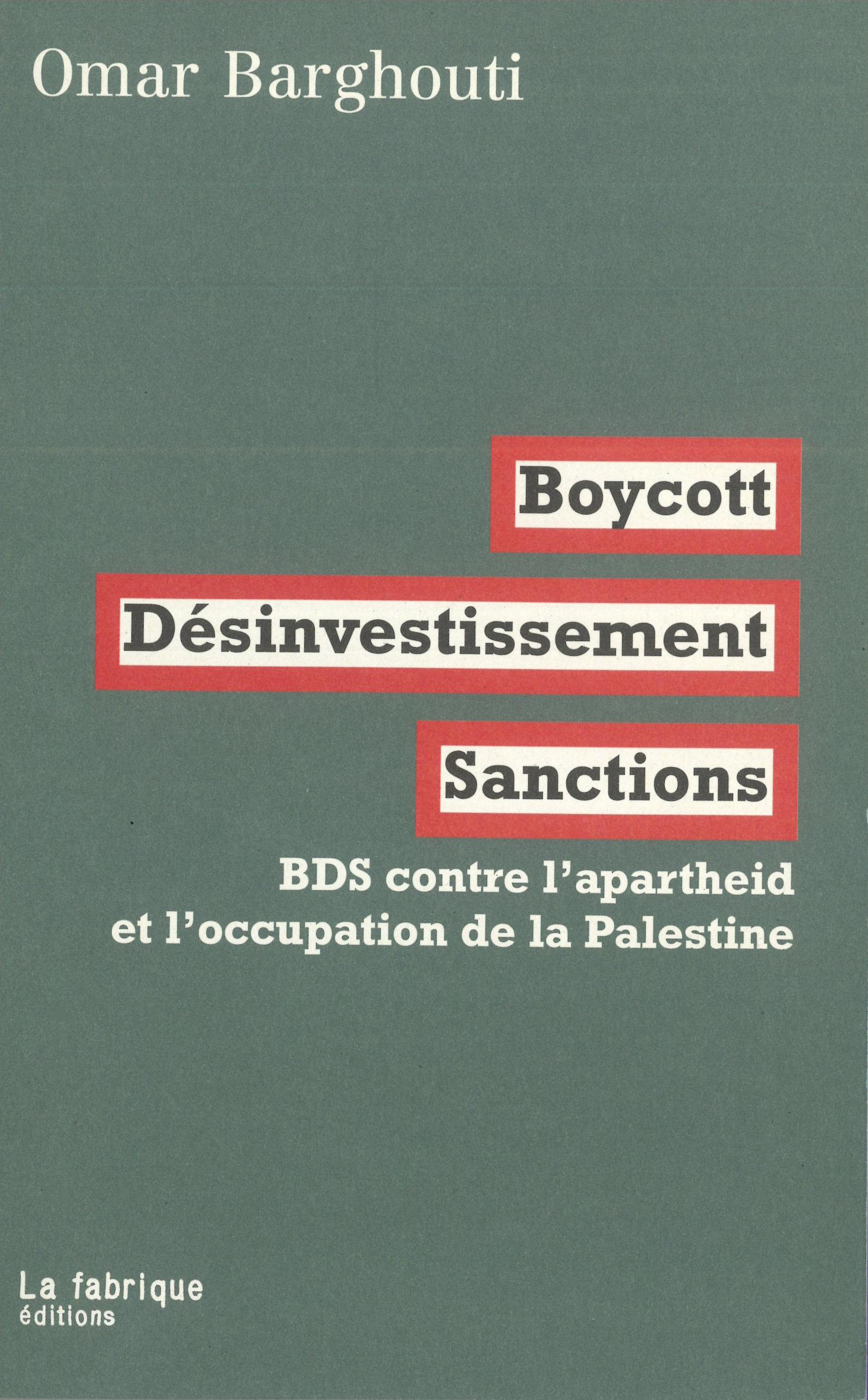 BDS ; boycott, désinvestissement, sanctions contre la colonisation et l'apartheid israélien