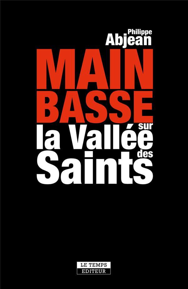 Main basse sur la vallée des saints