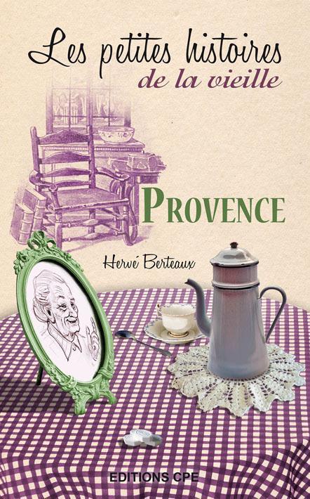 Les petites histoires de la vieille ; Provence