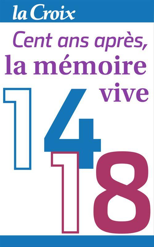 14-18 ; cent ans après, la mémoire vive