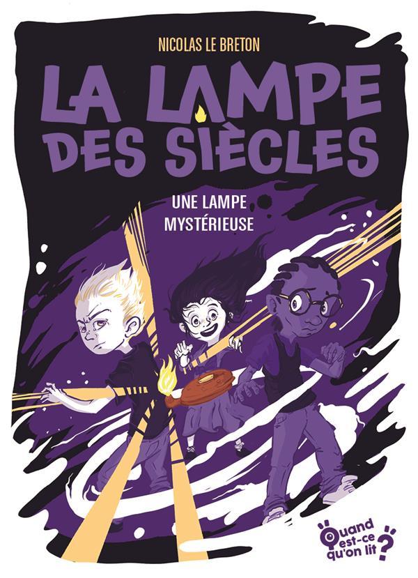 La lampe des siècles t.1 ; une lampe mystérieuse