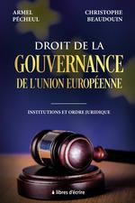 Droit de la gouvernance de l´Union européenne  - Christophe Beaudouin - Armel Pécheul