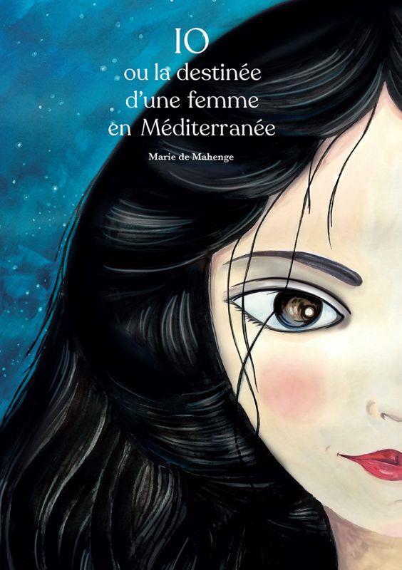 Io ou la destinée d'une femme en Méditerranée