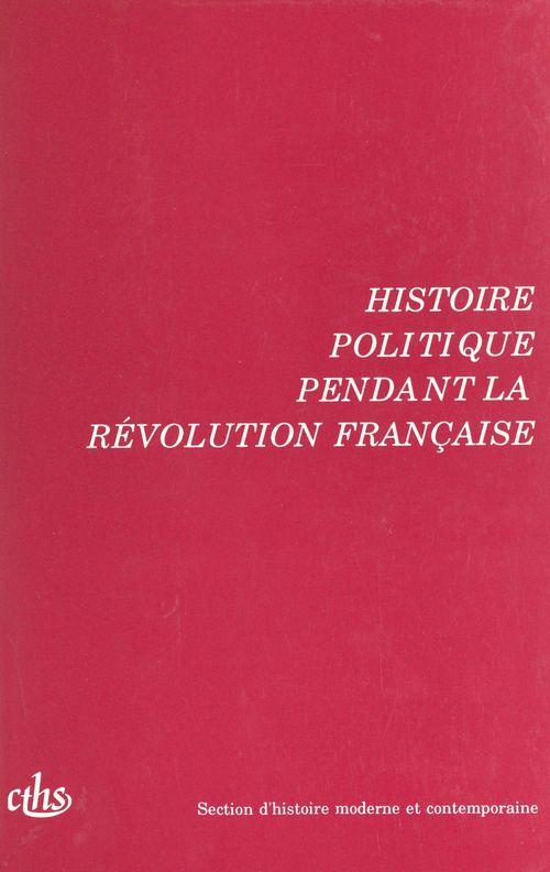 Histoire politique pendant la révolution française