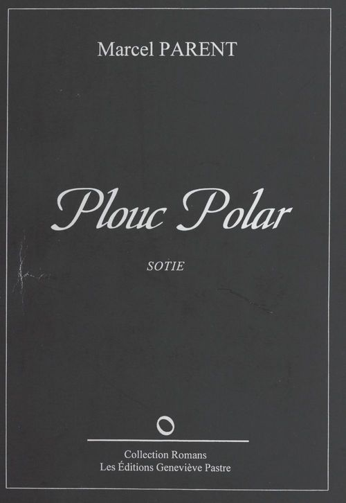 Plouc polar : sotie  - Marcel Parent
