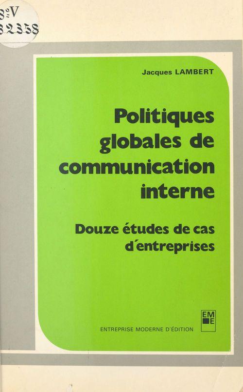 Politiques globales de communication interne : douze études de cas d'entreprises