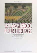 Le Languedoc pour héritage : les paysages économiques du Bas-Languedoc de la fin de l'Ancien Régime aux années 1930