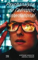 Couverture de Psychanalyse de l'aéroport international