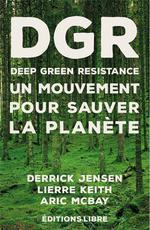 Couverture de Deep Green Resistance. Tome 1 - Un Mouvement Pour Sauver La Planete