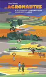 Couverture de Les agronautes ; à la recherche d'une agriculture liberée des pesticides